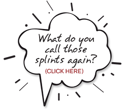 Click here for alternate names for our splints